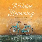 A Voice Becoming by  Beth Bruno audiobook