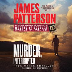 Murder, Interrupted by James Patterson audiobook