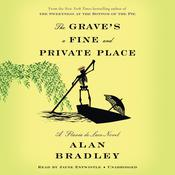 The Grave's a Fine and Private Place by  Alan Bradley audiobook
