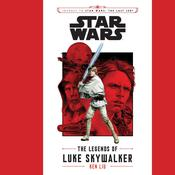 Journey to Star Wars: The Last Jedi The Legends of Luke Skywalker by  Ken Liu audiobook