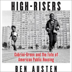 High-Risers by Ben Austen audiobook
