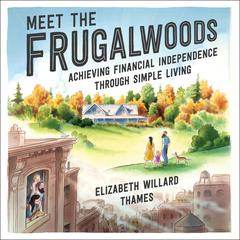 Meet the Frugalwoods by Elizabeth Willard Thames audiobook