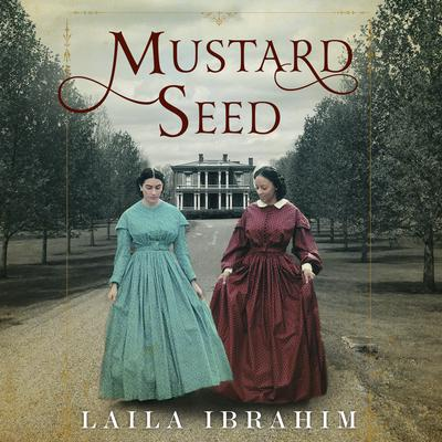 Mustard Seed by Laila Ibrahim audiobook
