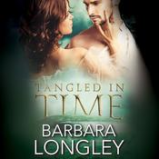 Tangled in Time by  Barbara Longley audiobook
