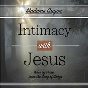 Intimacy with Jesus by  Madame Guyon audiobook