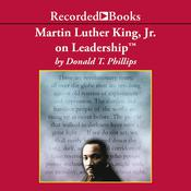 Martin Luther King, Jr., on Leadership by  Donald T. Phillips audiobook
