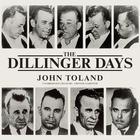 The Dillinger Days by John Toland