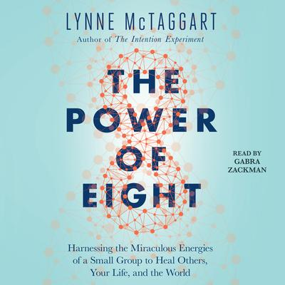 The Power of Eight by Lynne McTaggart audiobook