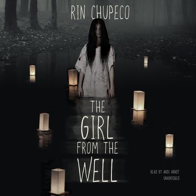 The Girl from the Well by Rin Chupeco audiobook