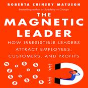 The Magnetic Leader by  Roberta Chinsky Matuson audiobook