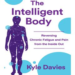 The Intelligent Body by Kyle L. Davies audiobook