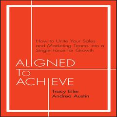 Aligned to Achieve by Tracy Eiler audiobook