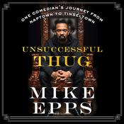 Unsuccessful Thug by  Mike Epps audiobook