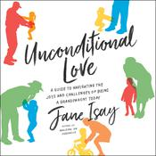 Unconditional Love by  Jane Isay audiobook