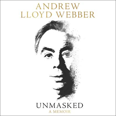 Unmasked by Andrew Lloyd Webber audiobook