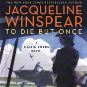 To Die but Once by  Jacqueline Winspear audiobook