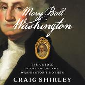 Mary Ball Washington by  Craig Shirley audiobook