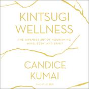 Kintsugi Wellness by  Candice Kumai audiobook