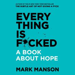 Everything is F*cked by Mark Manson audiobook