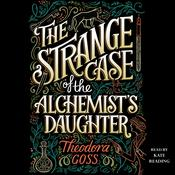 The Strange Case of the Alchemist's Daughter by  Theodora Goss audiobook