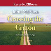 Crossing the Craton by  John McPhee audiobook