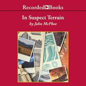 In Suspect Terrain by  John McPhee audiobook
