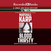 Blood Thirsty by  Marshall Karp audiobook