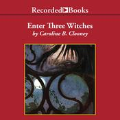 Enter Three Witches by  Caroline B. Cooney audiobook