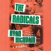 The Radicals by  Ryan McIlvain audiobook