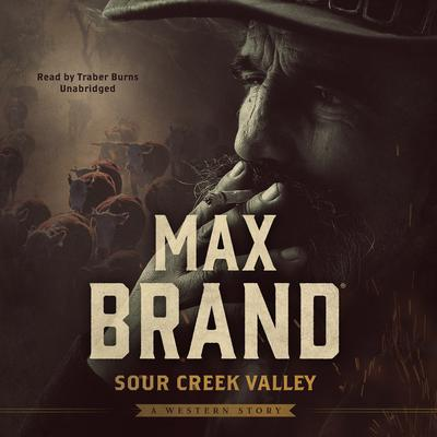 Sour Creek Valley by Max Brand audiobook