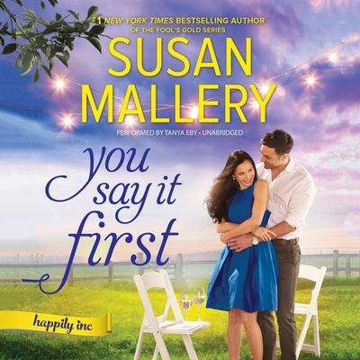 You Say It First by Susan Mallery audiobook