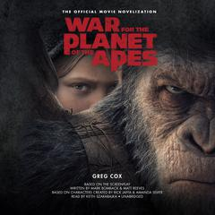War for the Planet of the Apes by Greg Cox