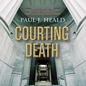 Courting Death by  Paul J. Heald audiobook