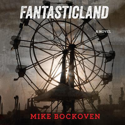 FantasticLand by Mike Bockoven audiobook