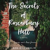 The Secrets of Roscarbury Hall by  Ann O'Loughlin audiobook