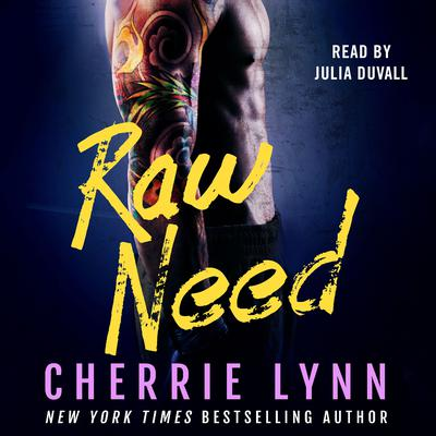 Raw Need by Cherrie Lynn audiobook