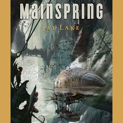 Mainspring by Jay Lake audiobook