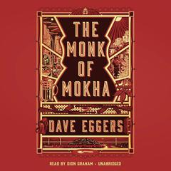 The Monk of Mokha by Dave Eggers audiobook