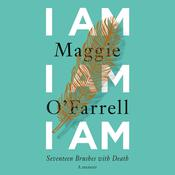 I Am, I Am, I Am by  Maggie O'Farrell audiobook