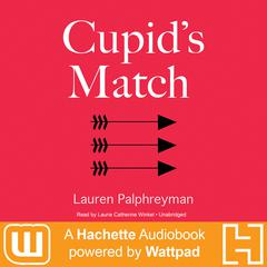 Cupid's Match by Lauren Palphreyman audiobook