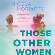 Those Other Women by  Nicola Moriarty audiobook