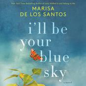 I'll Be Your Blue Sky by  Marisa de los Santos audiobook