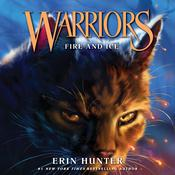 Warriors #2: Fire and Ice by  Erin Hunter audiobook