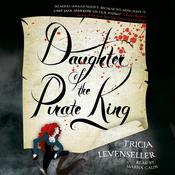 Daughter of the Pirate King by  Tricia Levenseller audiobook