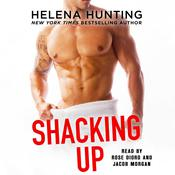 Shacking Up by  Helena Hunting audiobook