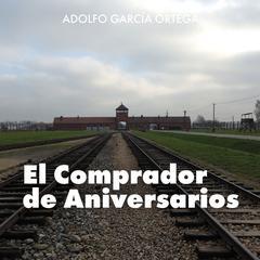 El comprador de aniversarios by Adolfo García Ortega