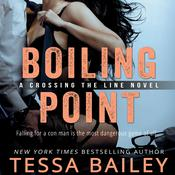 Boiling Point by  Tessa Bailey audiobook