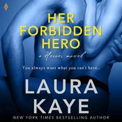 Her Forbidden Hero by  Laura Kaye audiobook
