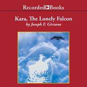 Kara, the Lonely Falcon by  Joseph F. Girzone audiobook