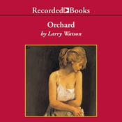 Orchard by  Larry Watson audiobook